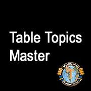 What Is The Role Of Table Topics Master Northeast Texas